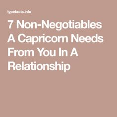 7 Non-Negotiables A Capricorn Needs From You In A Relationship