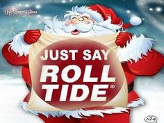"Even Santa says ""Roll Tide!"""