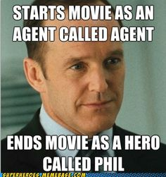 The Avengers... the only time I've hated Loki was when he tried to kill Phil.