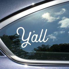 Y'all Texas Car Decal 4 x Inches White Vinyl Texas Car Sticker Car Window Stickers, Bumper Stickers, Car Fix, Honda Odyssey, Car Hacks, Cute Cars, White Vinyl, Car Accessories, Dream Cars