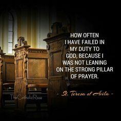 """St. Teresa of Avila - """"The strong pillar of prayer"""""""