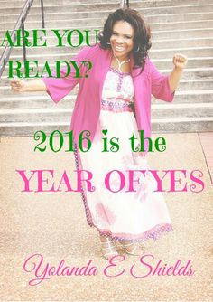 Are you READY?  2016 is the year of YES! What things have you been saying NO to that you should be saying YES to? Don't allow Fear to STOP YOU!  #YearofYes #YES  #newthingscoming #newseason #beyourself #BeYou #Encourage #Entrepreneurs #Leaders #Author #Speaker #Coach #motivation #inspiration #activation #newlevel #JustDoIt #juststart #success #Stayinthegame #HappyNewYear www.YolandaSpeaks.Biz