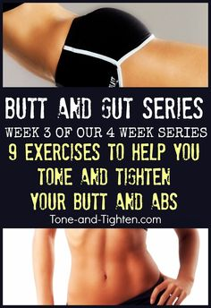 Butt and Gut Series Week 3 from Tone-and-Tighten.com! Work it off and tone them up!