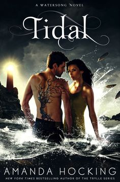 Tidal – Amanda Hocking Cannot wait to read this!