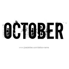 October Month Name Tattoo Designs ❤ liked on Polyvore featuring accessories and body art