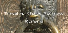 Travel to Râșnov Fortress, Romania - Books by Patricia Furstenberg Brass Door Knocker, Door Knockers, Medieval Door, Limestone Wall, Historical Monuments, Fortification, 14th Century, The Rock, Romania