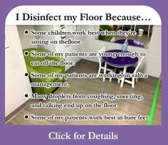 I dont know if Im the only SLP disinfecting my floors, but here are my reasons that I do.