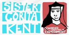"""Sister Corita Kent: """"Consider everything an experiment"""" — Make Your Own Rabbit Hole"""