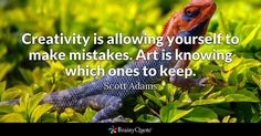 Creativity is allowing yourself to make mistakes...Art Quotes