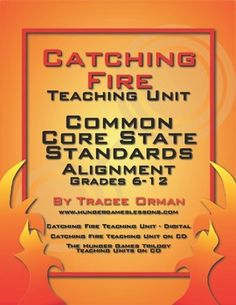 Catching Fire Teaching Unit Common Core State Standards Alignment: This free download aligns the activities/lessons with the standards they cover....