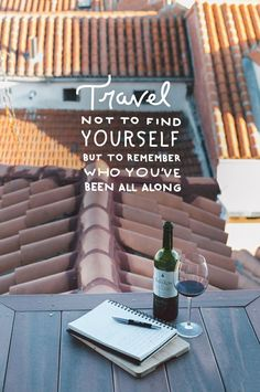 Travel not to find yourself, but to remember who you've been all along. #quote #travelling