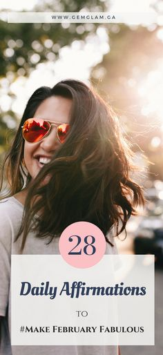 Make your February Fabulous - 28 daily affirmations to practice     positive affirmations//affirmations for women//affirmations for personal growth//positivity//affirmations for positivity//daily affirmations//affirmations for success//morning affirmations//Self-love//Self-love Art//self-care//self care ideas//self care tips/
