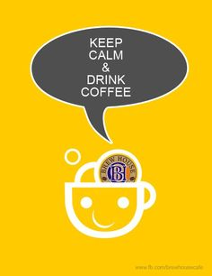 KEEP CALM & DRINK COFFEE