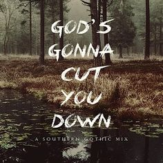 God's Gonna Cut you Down - a southern gothic mix by verabeara - love this playlist American Gothic, Gothic Aesthetic, Witch Aesthetic, Southern Gothic Literature, Season Of The Witch, Out Of Touch, Down South, Story Inspiration, Writing Inspiration
