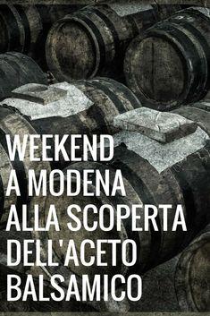 Un weekend a Modena alla scoperta dell'aceto balsamico - dovevado.net