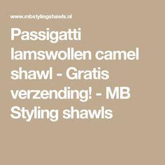Passigatti lamswollen camel shawl - Gratis verzending! - MB Styling shawls