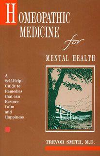 Books - Homeopathic Medicine For Mental Health - Trevor Smith