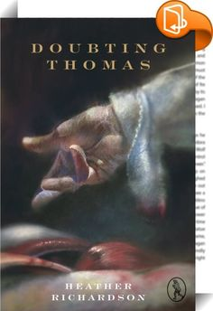 Doubting Thomas    :  This thrilling novel is based on a true story of sex, drugs and blasphemy in late 17th C Edinburgh!