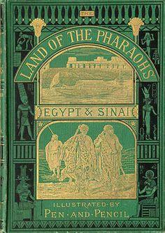 The Land of the Pharaohs: Egypt & Sinai – Rev. Book Cover Art, Book Cover Design, Book Design, Book Art, Vintage Book Covers, Vintage Books, Old Books, Antique Books, Ancient Egyptian Art