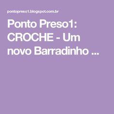 Ponto Preso1: CROCHE - Um novo Barradinho ...