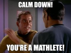 Best meme'd up version of The Naked Time EVER, on Autostraddle | Calm down, you're a mathlete!