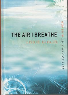 Louie Giglio - THE AIR I BREATHE