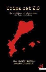 Gener 2014: Crims.cat 2.0 Més sospitosos del gènere negre als Països catalans / Alex Martín Escribà, Sebastià Bennesar