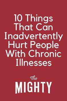 10 Things That Can Inadvertently Hurt People With Chronic Illnesses Chronic Migraines, Chronic Pain, Rheumatoid Arthritis, Inflammatory Arthritis, Endometriosis, Diabetes, Chronic Illness Quotes, Mental Illness, Spoon Theory