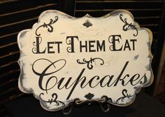 Let Them Eat Cupcakes Sign / Steampunk/Whimsical Photo Prop/Elegant Rustic Vintage in your wedding colors/Great SHOWER Gift via Etsy