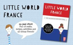 Little World France Ebook | 130 pages chock full of crafts, recipes, activities and all things French! | Moomookachoo