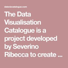 The Data Visualisation Catalogue is a project developed by Severino Ribecca to create a library of different information visualization types.