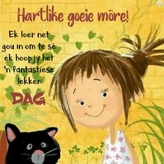 Good Morning Good Night, Good Morning Wishes, Morning Messages, Good Morning Quotes, Lekker Dag, Qoutes, Funny Quotes, Afrikaanse Quotes, Goeie More