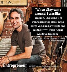 Mike Wolfe of American Pickers television show is the New Americana Idol. New Americana, Americana Music, Business Entrepreneur, Entrepreneur Magazine, Monster Board, American Pickers, What To Sell, Lean Six Sigma, Minding Your Own Business