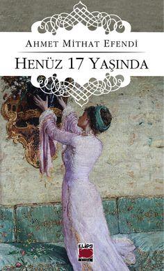 Henüz 17 Yaşında, Ahmet Mithat Efendi, Elips Kitap