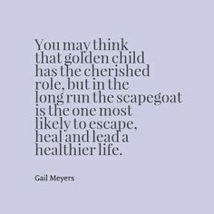You may think that golden child has the cherished role, but in the long run the scapegoat is the one most likely to escape, heal and lead a healthier life ☼ Narcissistic Mother, Narcissistic Behavior, Narcissistic Sociopath, Narcissist Father, Family Scapegoat, Quotes To Live By, Life Quotes, Qoutes, Teen Depression