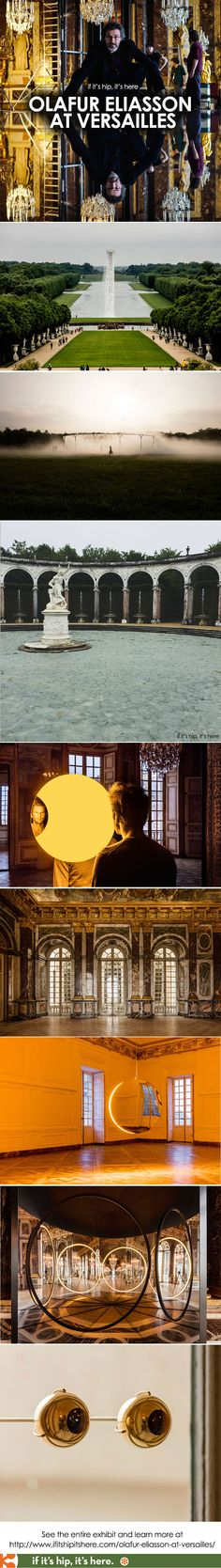Artist Olafur Eliasson takes over the Palace of Versailles. Here's a look at the entire exhibit.