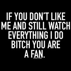 That includes checking on me with your deleted fb account. Lmao