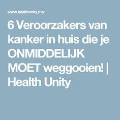 6 Veroorzakers van kanker in huis die je ONMIDDELIJK MOET weggooien! | Health Unity Good To Know, Did You Know, I Can Do It, Health Matters, Healthy Tips, Natural Health, Life Hacks, Healthy Living, Health Fitness