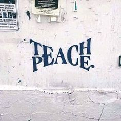 Teach Peace – Graffiti World Urbane Kunst, Beautiful Words, Beautiful Pictures, Inspire Me, In This World, Wise Words, Decir No, Inspirational Quotes, Motivational Quotes