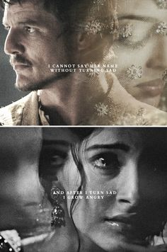 Oberyn + Elia Martell: I cannot say her name without turning sad after I turn sad I grow angry. #asoiaf