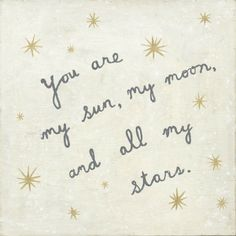 Sugarboo Designs takes inspiration from nature, antiques and folk art to create handmade, one-of-a-kind pieces both sentimental and modern. My Sun, My Moon print would look so sweet on the walls of a You Are My Moon, You Are The Sun, Daughter Quotes, To My Daughter, Daughters, Grandson Quotes, Hubby Quotes, Mothers Day Quotes, Family Quotes