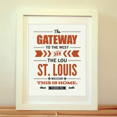 St. Louis, This Is Home, The Lou, The Gateway To The West, Saint Louis, St. Louis Print, Typography, St. Louis Map, Arch, Missouri, Art    ***