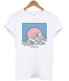 And So It Is T-shirt T Shirt Swag, Diy Shirt, Wave T Shirt, Printed Shirts, Tee Shirts, Cute Tshirts, T Shirt Custom, Aesthetic T Shirts, Shirt Print Design