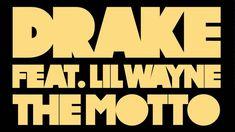 Drake - The Motto ft. Lil Wayne