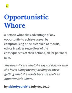Narcissists not only are attention whores they're also opportunistic whores…