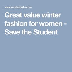 3ce3b7e1793e Find out the latest student fashion for this winter and the best places to  get the styles without spending a fortune with these great value fashion ...