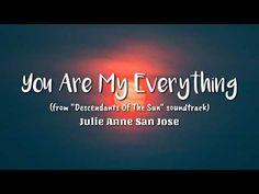"Julie Anne San Jose - You Are My Everything Lyrics (from ""Descendants Of The Sun"" soundtrack) Everything Lyrics, You Are My Everything, Love Chants, Love Songs, Song Joong Ki Birthday, Descendants, Soundtrack, Make It Yourself, San Jose"