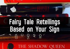 Which Fairy Tale Retelling Should You Read Based On Your Zodiac Sign?