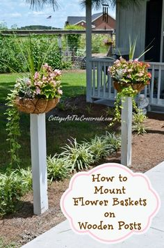 How To Mount Flower Baskets On Wooden Posts . using posts, metal flower baskets, concrete & basket liners . Lawn And Garden, Garden Art, Home And Garden, Outdoor Projects, Garden Projects, Outdoor Ideas, Backyard Ideas, Wooden Posts, Plantation