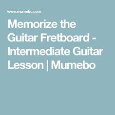 Memorize the Guitar Fretboard - Intermediate Guitar Lesson | Mumebo